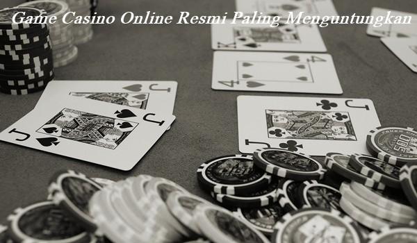 Game Casino Online Resmi Paling Menguntungkan
